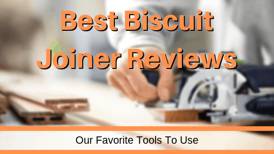 Best Biscuit Joiner Reviews