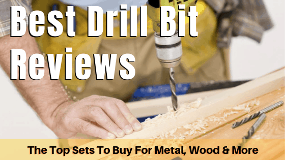 Best Drill Bit Reviews