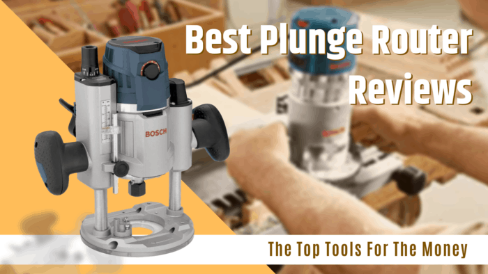 Best Plunge Router Reviews